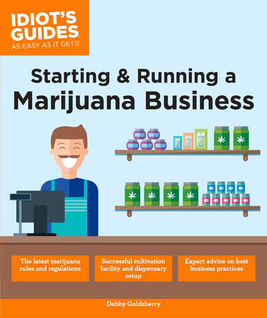 Starting & Running a Marijuana Business by Debby Goldsberry