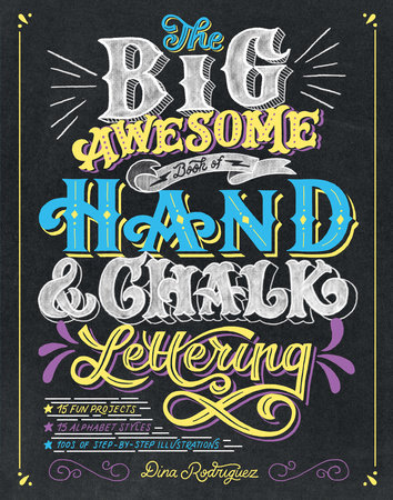 The Big Awesome Book Of Hand Chalk Lettering By Dina Rodriguez