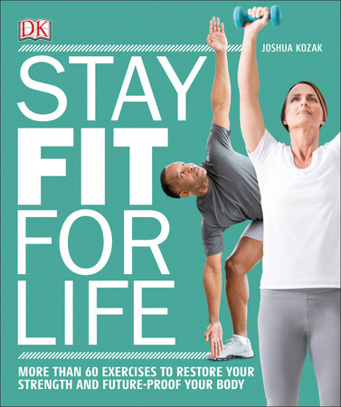 Stay Fit for Life by Joshua Kozak
