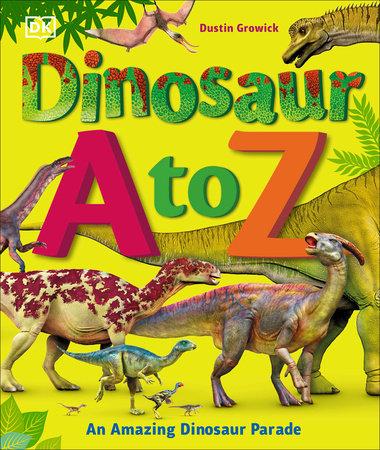 Dinosaur A to Z by Dustin Growick