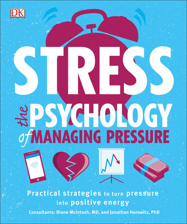 Stress: The Psychology of Managing Pressure by DK