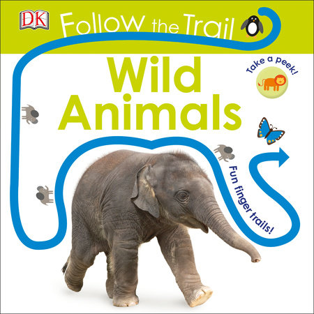 Follow the Trail: Wild Animals by DK