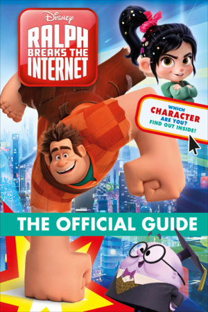 Ralph Breaks the Internet: Wreck-It-Ralph 2 Official Guide by DK