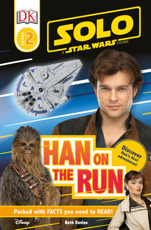 Solo: A Star Wars Story: Han on the Run (Level 2 DK Reader) by Beth Davies
