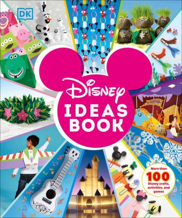 Disney Ideas Book by DK and Elizabeth Dowsett