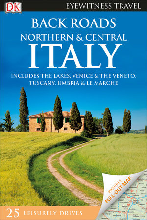 Back Roads Northern & Central Italy by DK Travel