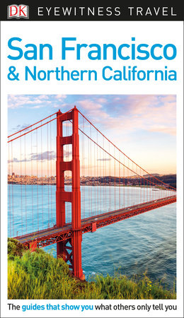 DK Eyewitness Travel Guide San Francisco and Northern California by DK Travel