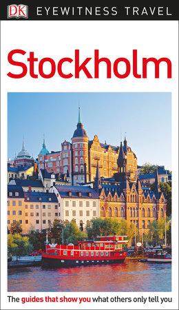 DK Eyewitness Travel Guide: Stockholm by DK Travel