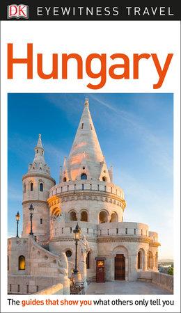 DK Eyewitness Travel Guide Hungary by DK Travel