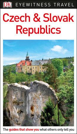 DK Eyewitness Travel Guide Czech & Slovak Republics by DK Travel