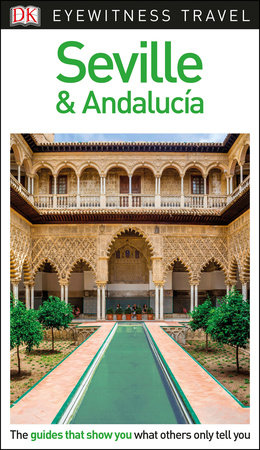 Seville And Andalucia Eyewitness Travel Guide