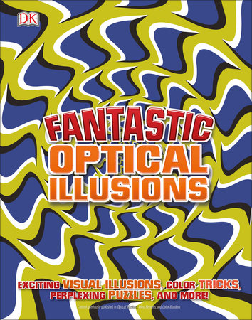Fantastic Optical Illusions by DK