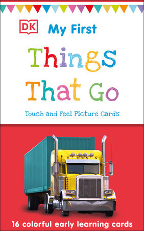 My First Touch & Feel Picture Cards: Things That Go by DK Publishing
