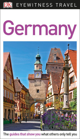 DK Eyewitness Travel Guide: Germany by DK Travel