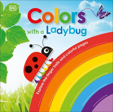 Colors with Ladybug by DK | PenguinRandomHouse.com