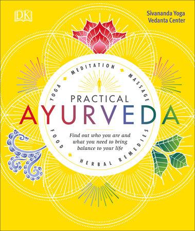 Practical Ayurveda by Sivananda Yoga Vedanta Centre