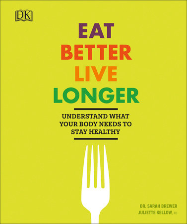 Eat Better, Live Longer by DK