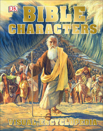 Bible Characters Visual Encyclopedia by DK