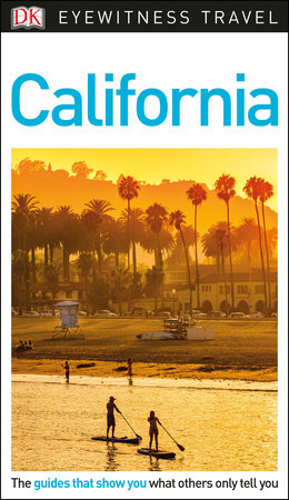 DK Eyewitness Travel Guide: California by DK Travel
