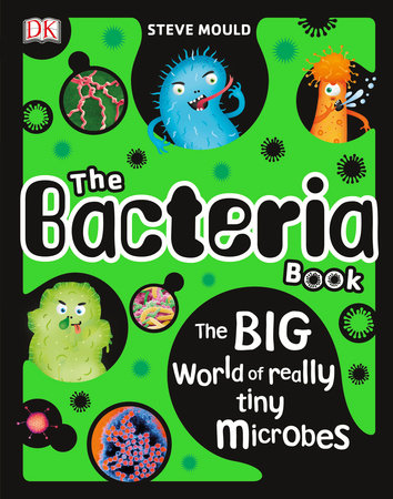The Bacteria Book by Steve Mould