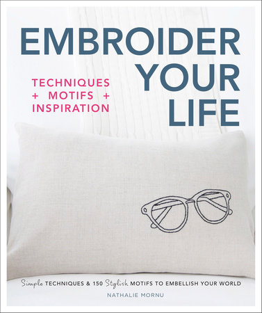 Embroider Your Life by Nathalie Mornu