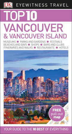 Top 10 Vancouver And Island By Dk Travel