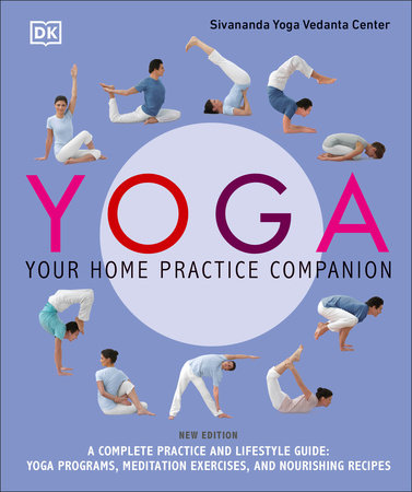 Yoga: Your Home Practice Companion by Sivananda Yoga Vedanta Centre