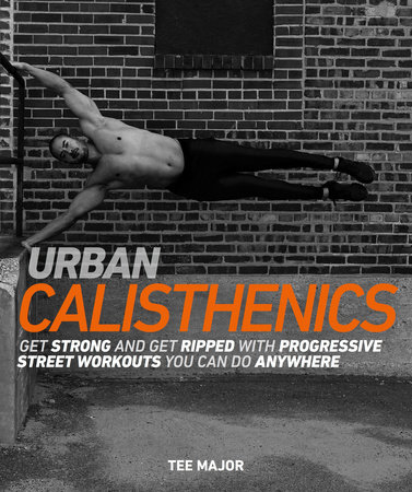 Urban Calisthenics by Tee Major