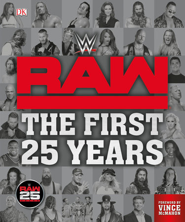 WWE RAW: The First 25 Years by Dean Miller and Jake Black