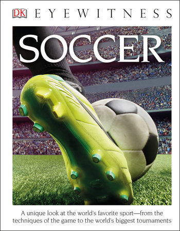 DK Eyewitness Books: Soccer by DK