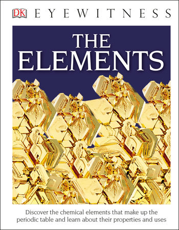 DK Eyewitness Books: The Elements by DK