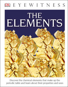 DK Eyewitness Books: The Elements (Library Edition)