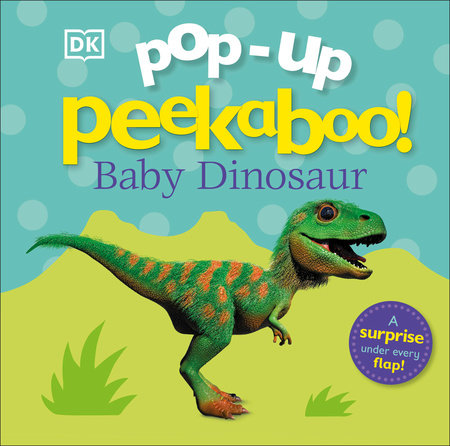 Pop-up Peekaboo! Baby Dinosaur by DK