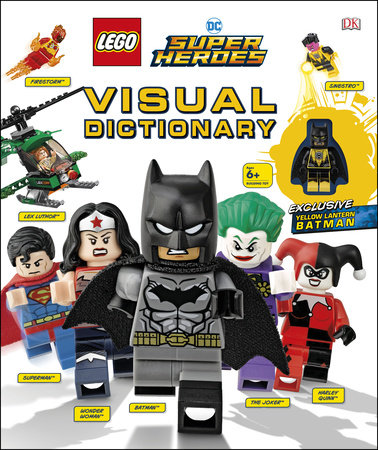 LEGO DC Super Heroes Visual Dictionary by Elizabeth Dowsett and Arie Kaplan