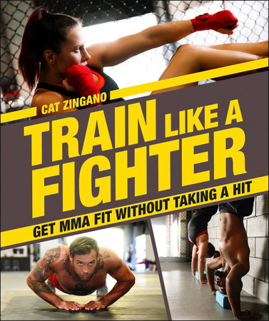 Train Like a Fighter by Cat Zingano