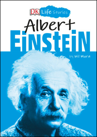 DK Life Stories: Albert Einstein by Wil Mara