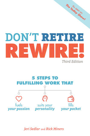 Don't Retire, REWIRE!, 3E by Jeri Sedlar and Rick Miners