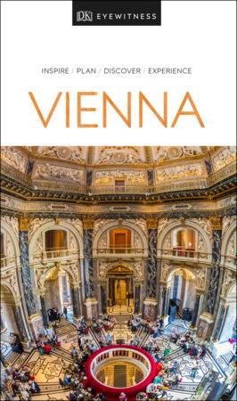 DK Eyewitness Travel Guide: Vienna by DK Travel