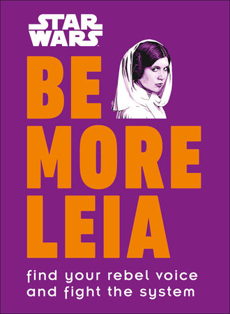 Star Wars Be More Leia by Christian Blauvelt