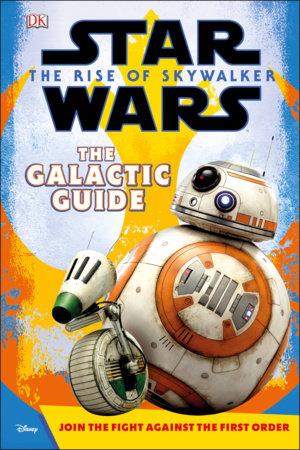 Star Wars The Rise of Skywalker The Official Guide by Matt Jones and DK