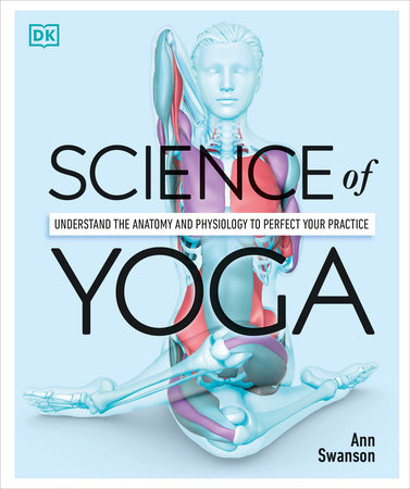 Science of Yoga by Ann Swanson