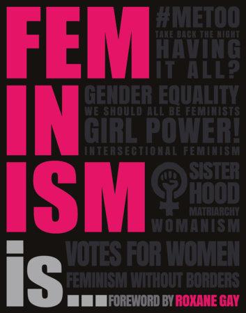 Feminism Is... by DK