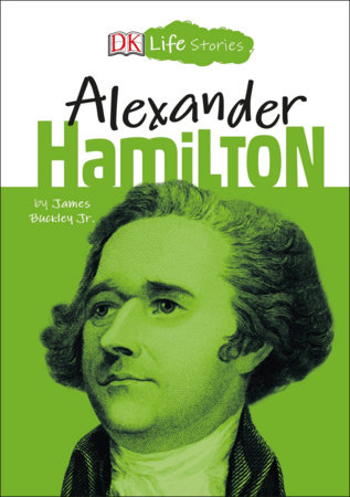 DK Life Stories: Alexander Hamilton by Jim Buckley