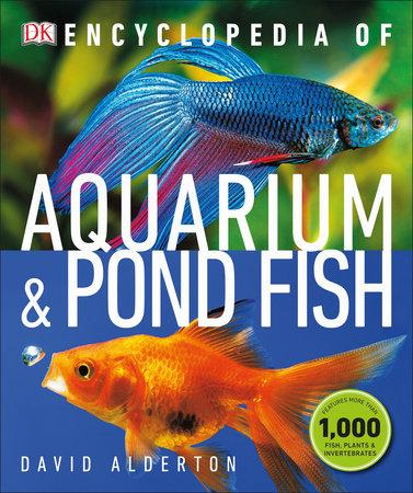 Encyclopedia of Aquarium and Pond Fish by David Alderton