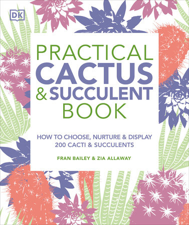 Practical Cactus and Succulent Book by Fran Bailey and Zia Allaway