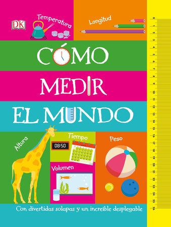 Cómo medir el mundo (How to Measure Everything) by DK