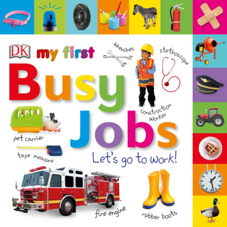 Tabbed Board Books: My First Busy Jobs Let's Go to Work by DK
