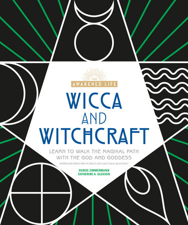 Wicca and Witchcraft by Denise Zimmermann and Katherine A. Gleason