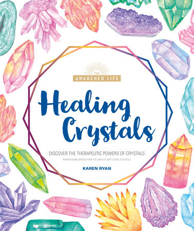 Healing Crystals by Karen Ryan
