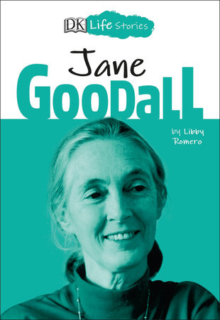DK Life Stories: Jane Goodall by Charlotte Ager
